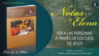 Notas de Elena | Jueves 16 de julio del 2020 | Percibir oportunidades providenciales | Escuela Sabática