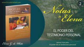 Notas de Elena | Jueves 9 de julio del 2020 | El poder del testimonio personal | Escuela Sabática