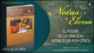 Notas de Elena | Martes 21 de julio del 2020 | Las oraciones intercesoras de Pablo | Escuela Sabática