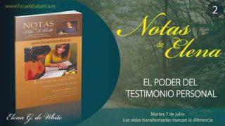 Notas de Elena | Martes 7 de julio del 2020 | Las vidas transformadas marcan la diferencia | Escuela Sabática