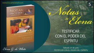 Notas de Elena | Sábado 25 de julio del 2020 | Testificar con el poder del Espíritu | Escuela Sabática