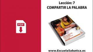 PDF | Lección 7 | Compartir la Palabra | Escuela Sabática
