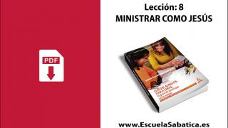 PDF | Lección 8 | Ministrar como Jesús | Escuela Sabática