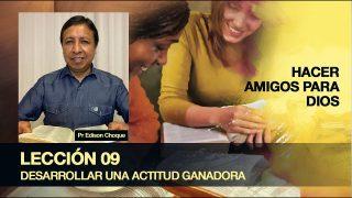 Bosquejo | Lección 9 | Desarrollar una actitud ganadora | Escuela Sabática Pr. Edison Choque