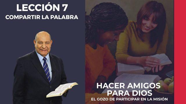 Comentario | Lección 7 | Compartir la Palabra | Escuela Sabática Pr. Alejandro Bullón