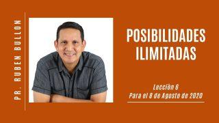 Lección 6 | Posibilidades ilimitadas | Escuela Sabática Pr. Rubén Bullón