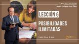 Lección 6 | Posibilidades ilimitadas | Escuela Sabática Pr. Omar Grieve
