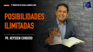 Lección 6 | Posibilidades ilimitadas | Escuela Sabática Pr. Heyssen Cordero