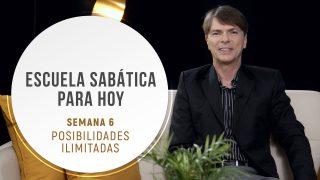 Lección 6 | Posibilidades ilimitadas | Escuela Sabática Pr. Ranieri Sales