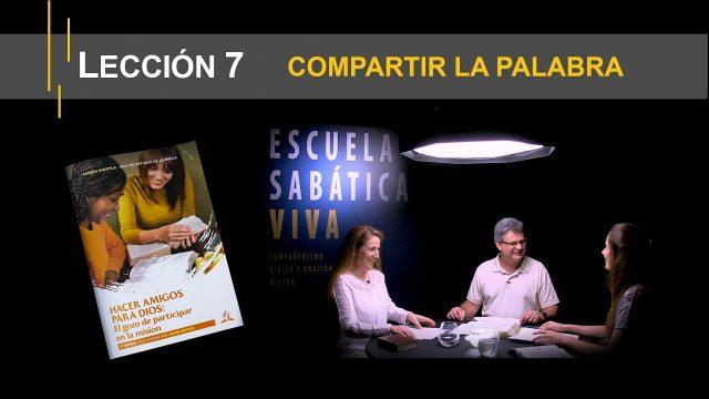 Lección 7 | Compartir la Palabra | Escuela Sabática Viva
