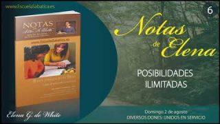 Notas de Elena | Domingo 2 de agosto del 2020 | Diversos dones: unidos en servicio | Escuela Sabática