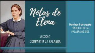 Notas de Elena | Domingo 9 de agosto del 2020 | Símbolos de la Palabra de Dios | Escuela Sabática