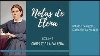 Notas de Elena | Sábado 8 de agosto del 2020 | Compartir la Palabra | Escuela Sabática