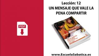 PDF | Lección 12 | Un mensaje que vale la pena compartir | Escuela Sabática