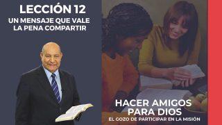 Comentario | Lección 12 | Un mensaje que vale la pena compartir | Escuela Sabática Pr. Alejandro Bullón
