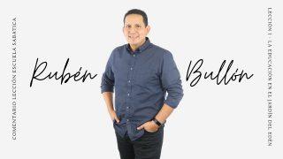 Lección 1 | La educación en el Jardín del Edén | Escuela Sabática Pr. Rubén Bullón