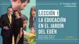 Lección 1 | La Educación en el Jardín del Edén | Escuela Sabática Pr. Omar Grieve