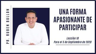 Lección 10 | Una forma apasionante de participar | Escuela Sabática Pr. Rubén Bullón