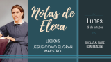 Notas de Elena | Lunes 26 de octubre del 2020 | Revelar al padre (continuación) | Escuela Sabática
