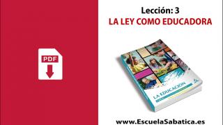PDF | Lección 3 | La Ley como Educadora | Escuela Sabática