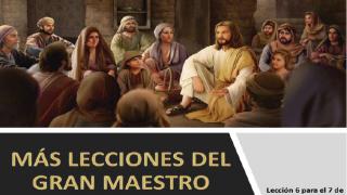 Lección 6 | Más lecciones del Gran Maestro | Escuela Sabática PowerPoint