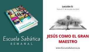 Escuela Sabática | Lección 5 | Jesús como el gran Maestro | 4to. Trimestre 2020