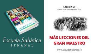 Escuela Sabática | Lección 6 | Más lecciones del Gran Maestro | 4to.  Trimestre 2020
