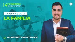Lección 2 | La familia | Escuela Sabática Pr. Anthony Araujo