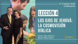 Lección 4 | Los ojos de Jehová: La cosmovisión bíblica | Escuela Sabática Pr. Omar Grieve