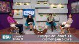 Lección 4 | Los ojos de Jehová: La cosmovisión bíblica | Escuela Sabática Universitaria