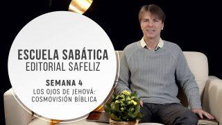 Lección 4 | Los ojos de Jehová: La cosmovisión bíblica | Escuela Sabática Pr.  Ranieri Sales
