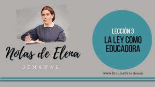 Notas de Elena | Lección 3 | La ley como educadora | Escuela Sabática