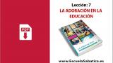 PDF | Lección 7 | La adoración en la educación | Escuela Sabática