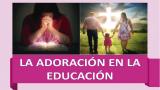 Lección 7 | La adoración en la educación | Escuela Sabática PowerPoint