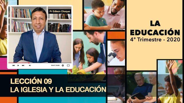 Bosquejo   Lección 9   La iglesia y la educación   Escuela Sabática Pr. Edison Choque