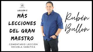 Lección 6 | Más lecciones del gran Maestro | Escuela Sabática Pr. Rubén Bullón