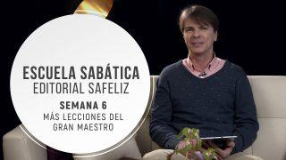 Lección 6 | Más lecciones del gran Maestro | Escuela Sabática Pr. Ranieri Sales
