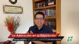 Lección 7 | La adoración en la educación | Escuela Sabática Pr. Ruddy Vivanco