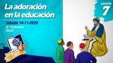 Lección 7   La adoración en la educación   Escuela Sabática LIKE