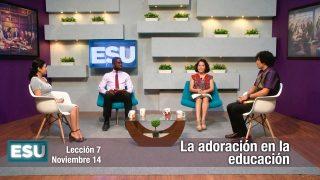Lección 7 | La adoración en la educación | Escuela Sabática Universitaria