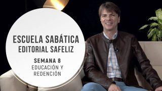 Lección 8 | Educación y redención | Escuela Sabática Pr. Ranieri Sales