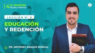 Lección 8 | Educación y Redención | Escuela Sabática Pr. Anthony Araujo