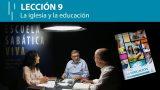 Lección 9 | La iglesia y la educación | Escuela Sabática  Viva