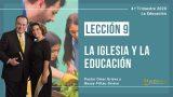 Lección 9 | La iglesia y la educación | Escuela Sabática Pr. Omar Grieve