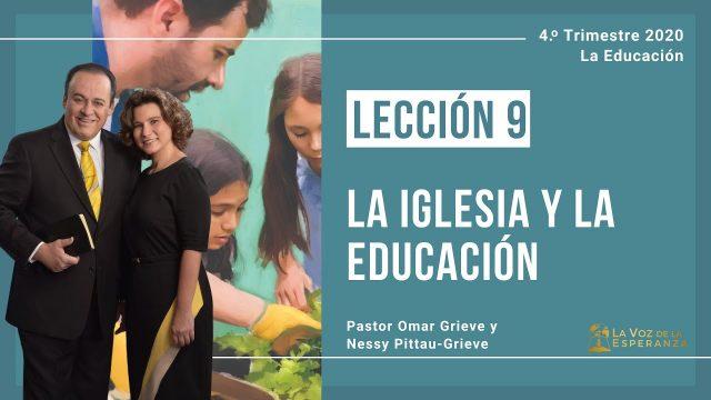 Lección 9   La iglesia y la educación   Escuela Sabática Pr. Omar Grieve
