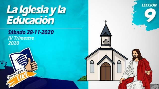 Lección 9   La iglesia y la educación   Escuela Sabática  Like