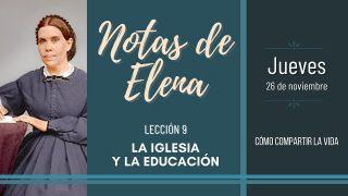 Notas de Elena   Jueves 26 de noviembre del 2020   Cómo compartir la vida   Escuela Sabática