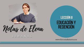 Notas de Elena | Lección 8 | Educación y redención | Escuela Sabática