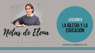 Notas de Elena | Lección 9 | La iglesia y la educación | Escuela Sabática