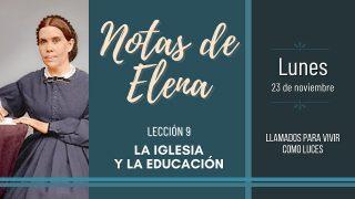 Notas de Elena   Lunes 23 de noviembre del 2020   Llamados para vivir como luces   Escuela Sabática